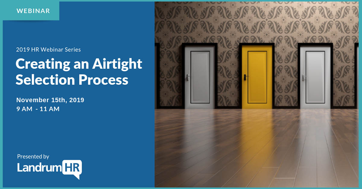 Webinar - Creating an Airtight Selection Process