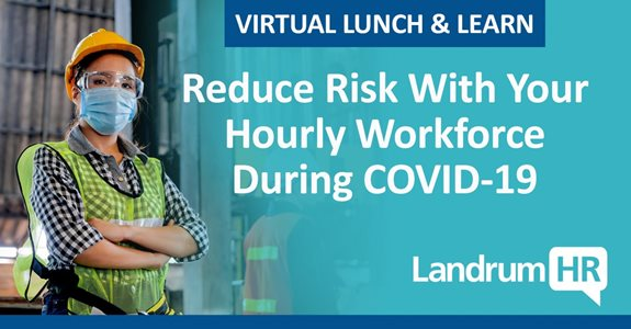 Reduce Risk With Your Hourly Workforce During COVID-19