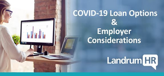 COVID-19 Loan Options & Employer Considerations – Webinar #4