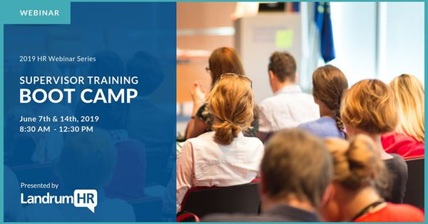 Webinar- Supervisor Training Boot Camp – (Two Half-Days)
